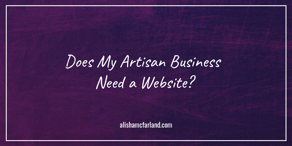 Does My Artisan Business Need a Website
